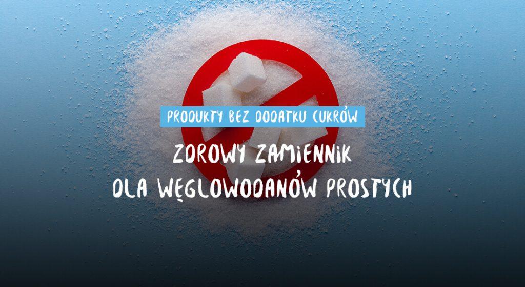Produkty bez dodatku cukrów